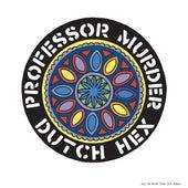 Dutch Hex by Professor Murder
