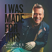 I Was Made for This de Charles Billingsley