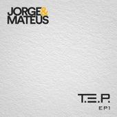 T. E. P., EP 1 de Jorge & Mateus