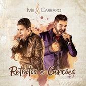 Retratos e Canções, Ep. 1 de Ivis e Carraro