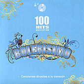 Bolerisimo - 100 Hits Collection by Various Artists