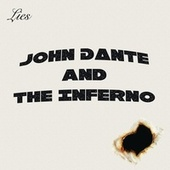 Lies by John Dante and the Inferno