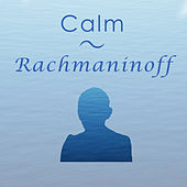 Calm Rachmaninoff by Sergei Rachmaninov