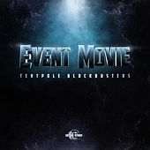 Event Movie - Tentpole Blockbusters by Gothic Storm