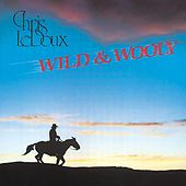 Wild And Wooly by Chris LeDoux