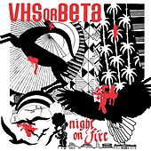 Night On Fire by vhs or beta