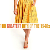 100 Greatest Songs of the 1940s by Various Artists