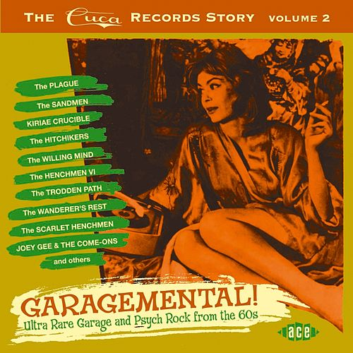Garagemental! The Cuca Records Story Vol 2 by Various Artists