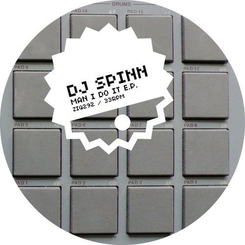 Man I Do It EP by DJ Spinn