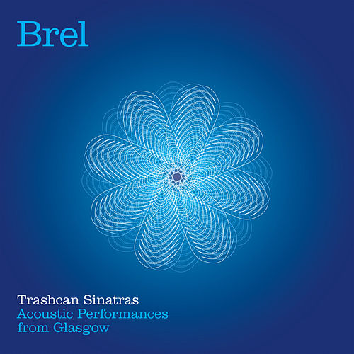 Brel by The Trashcan Sinatras