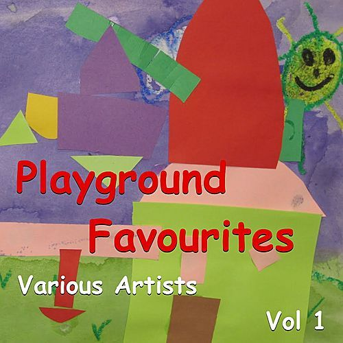 Playground Favourites Vol 1 by Various Artists