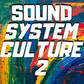Sound System Culture 2 de Various Artists