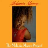 The Melanie Moore Project by Melanie Moore