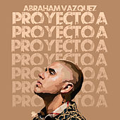Proyecto A by Abraham Vazquez