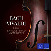 Bach & Vivaldi: Great Baroque Period Masterpieces by Various Artists