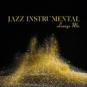 Jazz Instrumental Lounge Mix – Jazz Music Lounge, Relaxation, Easy Listening, Restaurant, Cafe Music, Cocktail Music, Night Music von Jazz Lounge
