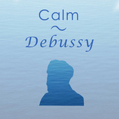 Calm Debussy by Claude Debussy