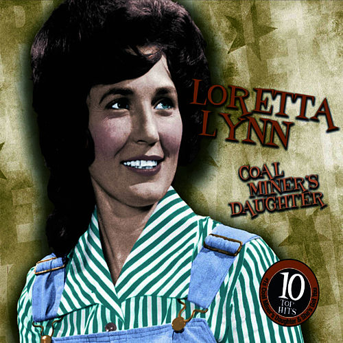Coal Miner's Daughter by Loretta Lynn