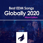 Best EDM Songs Globally 2020 (Miami Edition) by Various Artists