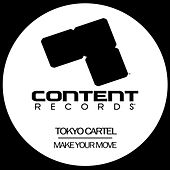 Make Your Move de Tokyo Cartel