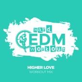 Higher Love de Hard EDM Workout
