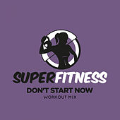 Don't Start Now (Workout Mix) di Super Fitness