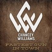 Fastest Gun in Town de Chancey Williams