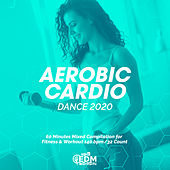 Aerobic Cardio Dance 2020: 60 Minutes Mixed Compilation for Fitness & Workout 140 bpm/32 Count di Hard EDM Workout