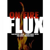 Flux On Fire de FLUX