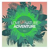 Love and Nature Adventure, Vol. 3 by Various Artists
