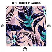 Tech House Rumours, Vol. 7 de Various Artists
