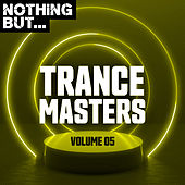 Nothing But... Trance Masters, Vol. 05 by Various Artists