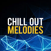 Chill Out Melodies von Chill Out