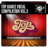 Top Dance Vocal Compilation Vol. 5 by Various Artists