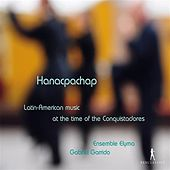 Hanacpachap: Latin-American Music at the Time of the Conquistadores by Various Artists