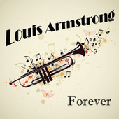 Louis Armstrong Forever by Louis Armstrong