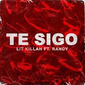 Te Sigo (feat. Randy) de Lit Killah