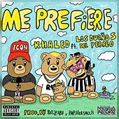Me Prefiere by Khaled
