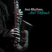 Jazz Rhythms from New Orleans: Lounge Jazz Music, Easy Listening, Instrumental Music, Morning Music by Relaxing Instrumental Music