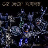 What The Folk by An Cat Dubh
