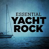 Essential Yacht Rock by Various Artists