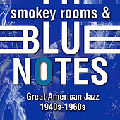 Smoky Rooms & Blue Notes - Greatest American Jazz 1940s - 1960s de Various Artists