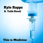 This Is Medicine di Kyle Rapps