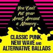 You Can't Put Your Arms Around a Memory - Classic Punk, New Wave and Alternative Ballads de Various Artists