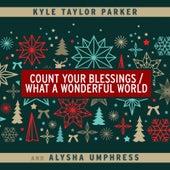 Count Your Blessings / What a Wonderful World de Kyle Taylor Parker