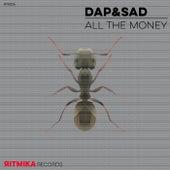 All The Money by Dap&Sad
