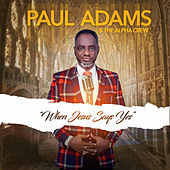 When Jesus Says Yes by Paul Adams