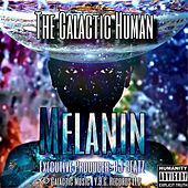 Melanin by The Galactic Human