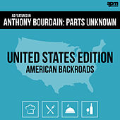 Anthony Bourdain: Parts Unknown (United States - American Backroads) by Various Artists