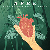 Your Heart's Like A Jungle de Apre
